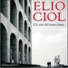 Gli anni del neorealismo - Elio Ciol