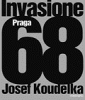 Invasione Praga 68 - Josef Koudelka