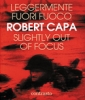 Leggermente fuori fuoco - Robert Capa
