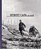 This is War! Robert Capa at Work - Photographs 1936-1945